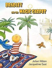 Bradley and the Magic Carpet: A far away fairy tale