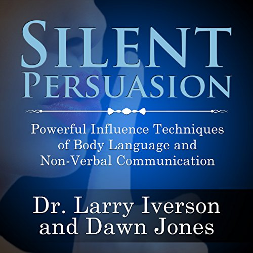 Silent Persuasion     Powerful Influence Techniques of Body Language and Non-Verbal Communication              By:                                                                                                                                 Larry Iverson,                                                                                        Dawn Jones,                                                                                        Tony Alessandra,                   and others                          Narrated by:                                                                                                                                 Larry Iverson,                                                                                        Dawn Jones,                                                                                        Tony Alessandra,                   and others                 Length: 3 hrs and 20 mins     29 ratings     Overall 4.1