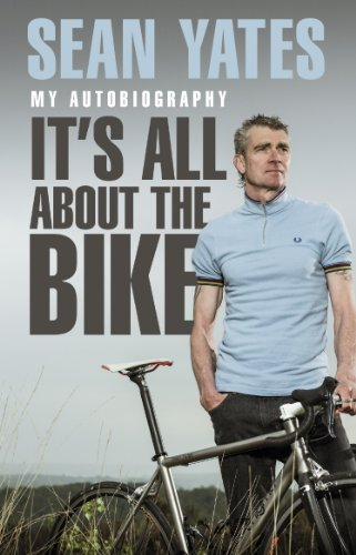 Amazon.com: Sean Yates: It's All About the Bike: My Autobiography ...
