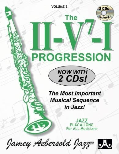 Jamey Aebersold Jazz -- The II/V7/I Progression, Vol 3: The Most Important Musical Sequence in Jazz!, Book & 2 CDs [With CD (Audio)] (Jamey Aebersold Play-A-Long Series)