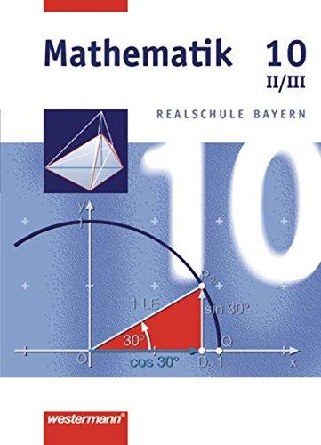 Mathematik Realschule Bayern: Mathematik - Ausgabe 2001 für Realschulen in Bayern: Schülerband 10 WPF II/III: Wahlpflichtfächergruppe II/III. Realschule