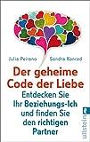 Der geheime Code der Liebe: Entdecken Sie Ihr Beziehungs-Ich und finden Sie den richtigen Partner - Julia Peirano
