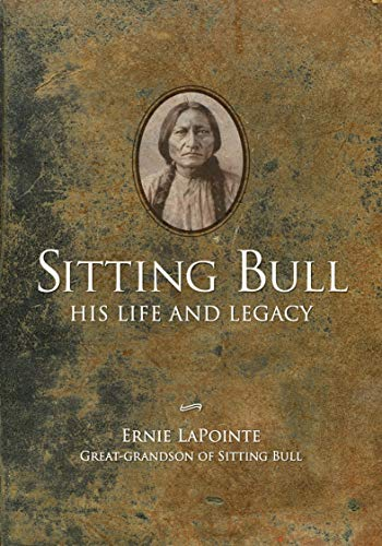 Sitting Bull: His Life and Legacy (English Edition)