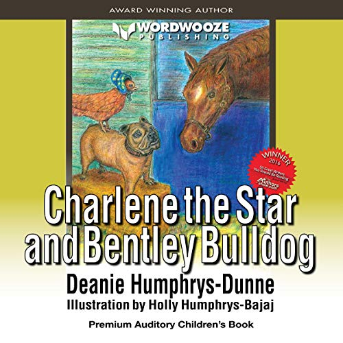 Charlene the Star and Bentley Bulldog, Volume 3 Audiobook By Deanie Humphrys-Dunne cover art