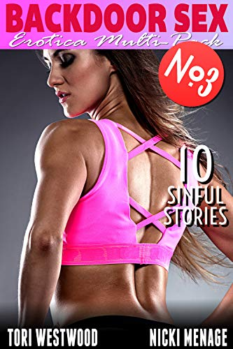 Back Door Sex - Erotica Multi-Pack No.3 - 10 Sinful Stories (Back Door Sex Multi-Pack Book 2) (English Edition)