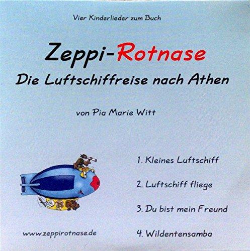 Zeppi-Rotnase - die Luftschiffreise nach Athen: Vier Kinderlieder zum Buch