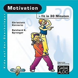 Motivation - fit in 30 Minuten                   Autor:                                                                                                                                 Reinhard K. Sprenger,                                                                                        Christiane Konnertz                               Sprecher:                                                                                                                                 Charles Rettinghaus                      Spieldauer: 1 Std. und 19 Min.     4 Bewertungen     Gesamt 4,8