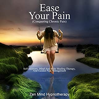 Ease Your Pain: Conquering Chronic Pain audiobook cover art