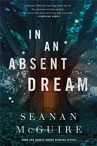 In an Absent Dream: Wayward Children #4