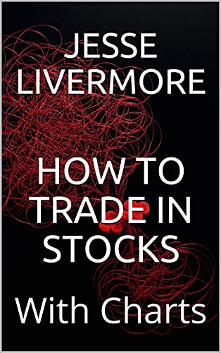 HOW TO TRADE IN STOCKS: With Charts (English Edition)