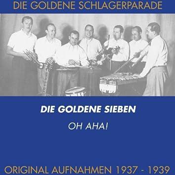 Oh aha! (Original Aufnahmen 1937 - 1939)