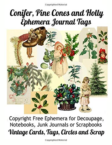 Conifer, Pine Cones and Holly Ephemera Journal Tags: Copyright Free Ephemera for Decoupage, Notebooks, Junk Journals or Scrapbooks. Vintage Cards, Tags, Circles and Scrap.