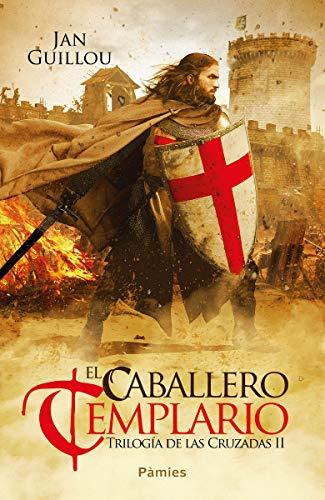 El caballero templario: Trilogía de las Cruzadas II (Histórica)
