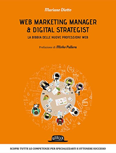 Web marketing manager & digital strategist. La bibbia delle nuove professioni web