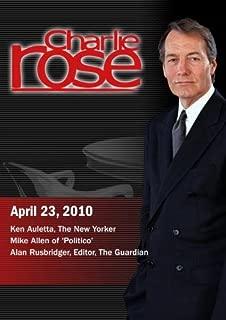 Charlie Rose - Ken Auletta / Mike Allen /Alan Rusbridger April 23, 2010