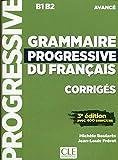 Grammaire progressive du français. Niveau avancé B1-B2. Corrigés. Per le Scuole superiori. Con espansione online: Corrigés B1 B2 avancé