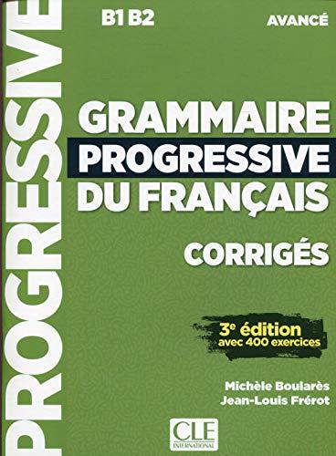 Grammaire progressive du français niveau avance corriges + appli 3ed: B1 B2