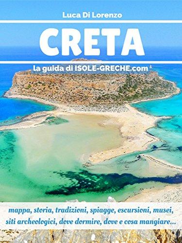 Cartina Geografica Isola Di Creta.Creta La Guida Di Isole Greche Com Ebook Luca Di Lorenzo Amazon It Kindle Store
