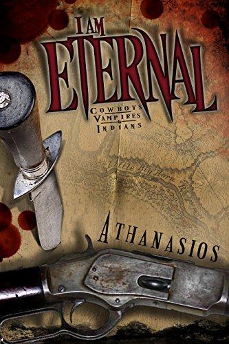 Book: I Am Eternal - Cowboys & Vampires by Athanasios