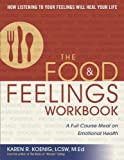 Food and Feelings Workbook: A Full Course Meal on Emotional Health