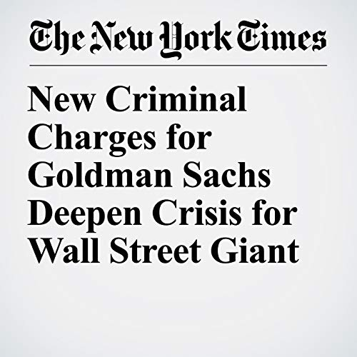 New Criminal Charges for Goldman Sachs Deepen Crisis for Wall Street Giant audiobook cover art