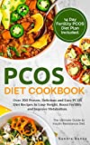 PCOS Diet Cookbook: Over 200 Proven, Delicious and Easy PCOS Diet Recipes to Lose Weight, Boost...