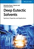 Deep Eutectic Solvents: Synthesis, Properties, and Applications