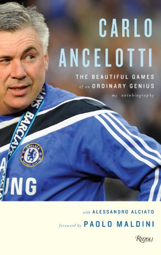 Carlo Ancelotti: The Life, Games and Miracles of an Ordinary Genius