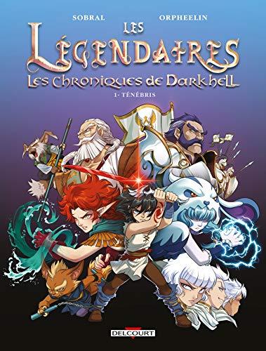 Les Légendaires - Les Chroniques de Darkhell T01: Ténébris