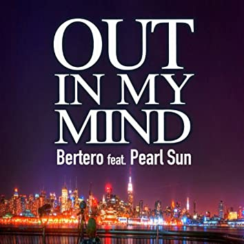 Out in My Mind (feat. Pearl Sun)