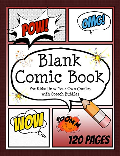 Blank Comic Book for Kids: Draw your own Comics with Speech...
