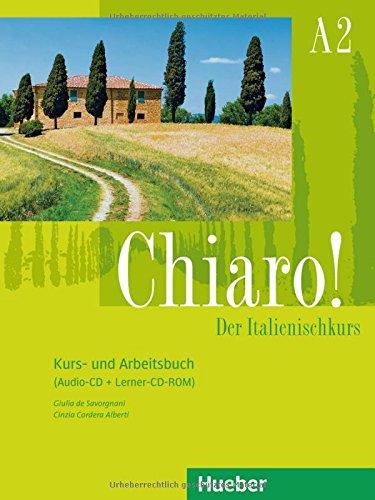 Chiaro! A2: Der Italienischkurs / Kurs- und Arbeitsbuch mit Audio-CD und Lerner-CD-ROM (Chiaro! – Nuova edizione)