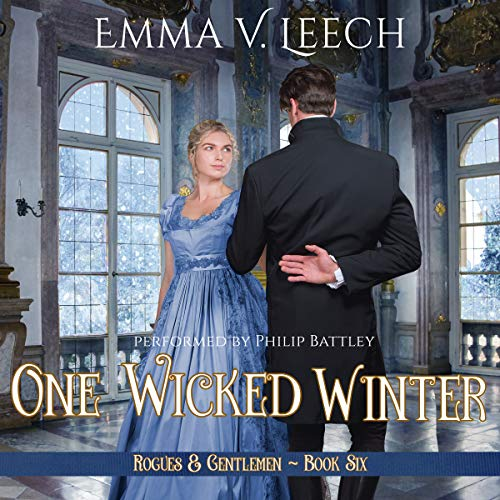 One Wicked Winter     Rogues and Gentlemen Series, Book 6              By:                                                                                                                                 Emma V. Leech                               Narrated by:                                                                                                                                 Philip Battley                      Length: 9 hrs and 35 mins     10 ratings     Overall 4.6