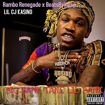 Big Bank Take Lil Bank (feat. Lil Cj Kasino & BeatsByVamp)