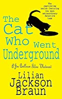 The Cat Who Went Underground (The Cat Who… Mysteries, Book 9): A witty feline mystery for cat lovers everywhere (The Cat Who... Mysteries)