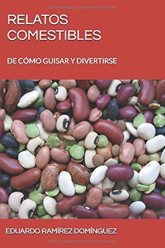 RELATOS COMESTIBLES: DE CÓMO GUISAR Y DIVERTIRSE