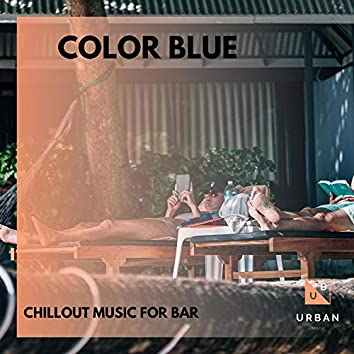 Color Blue - Chillout Music For Bar