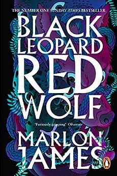 Black Leopard, Red Wolf: Dark Star Trilogy Book 1 by [Marlon James]