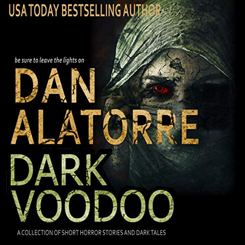 Dan Alatorre Dark Voodoo: A Collection of Short Horror Stories and Dark Tales cover art