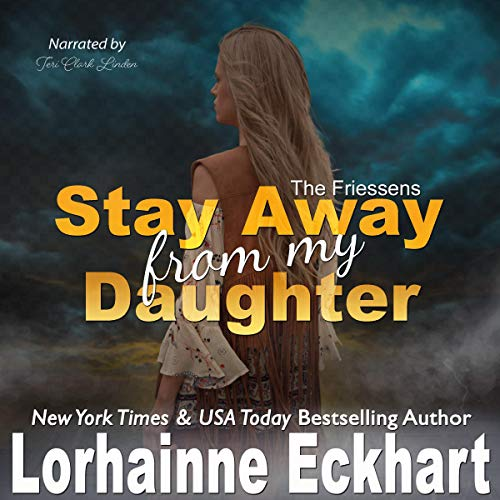Stay Away from My Daughter Audiobook By Lorhainne Eckhart cover art