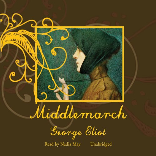Middlemarch                   By:                                                                                                                                 George Eliot                               Narrated by:                                                                                                                                 Nadia May                      Length: 31 hrs and 57 mins     50 ratings     Overall 4.0
