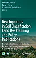 Developments in Soil Classification, Land Use Planning and Policy Implications: Innovative Thinking of Soil Inventory for Land Use Planning and Management of Land Resources