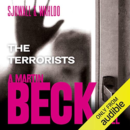 The Terrorists     Martin Beck Series, Book 10              By:                                                                                                                                 Maj Sjöwall,                                                                                        Per Wahlöö                               Narrated by:                                                                                                                                 Tom Weiner                      Length: 8 hrs and 59 mins     6 ratings     Overall 4.3