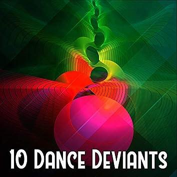 10 Dance Deviants