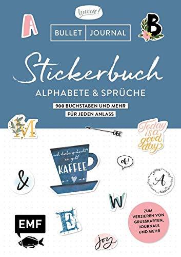 Bullet Journal – Stickerbuch Alphabete und Sprüche: 1000 Buchstaben und mehr für jeden Anlass: Zum Verzieren von Grußkarten, Journals und mehr – Alle Aufkleber mit beschreibbarer Oberfläche