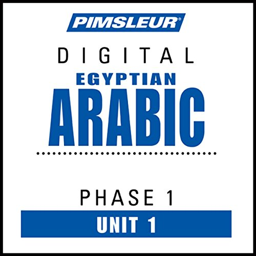 Arabic (Egy) Phase 1, Unit 01: Learn to Speak and Understand Egyptian Arabic with Pimsleur Language Programs