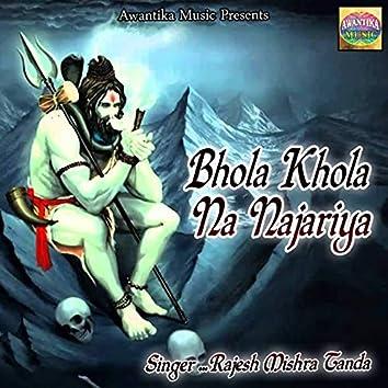 Bhola Khola Na Najariya