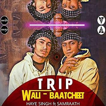 Trip wali baatcheet (feat. Samraath)