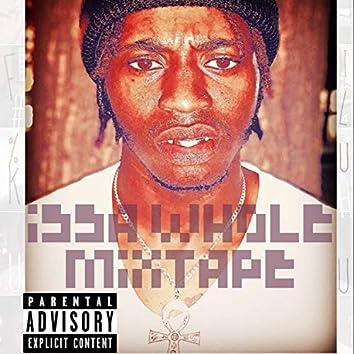 Issa Whole Mixtape
