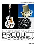 The Art and Style of Product Photography